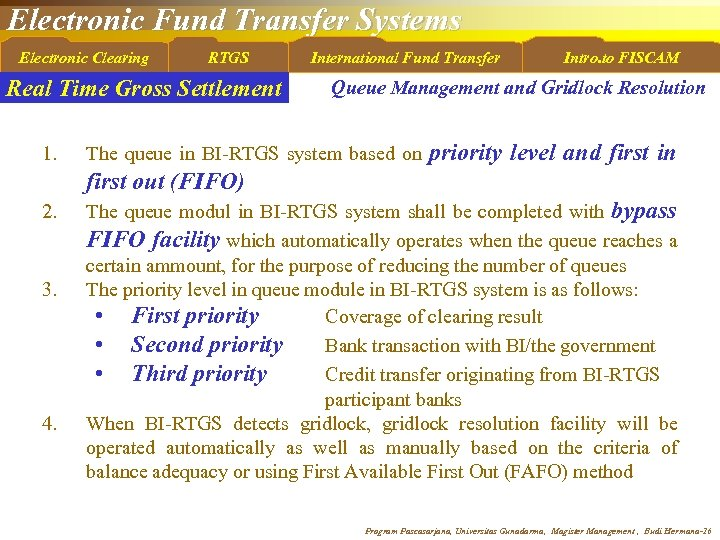 Electronic Fund Transfer Systems Electronic Clearing RTGS Real Time Gross Settlement 1. International Fund