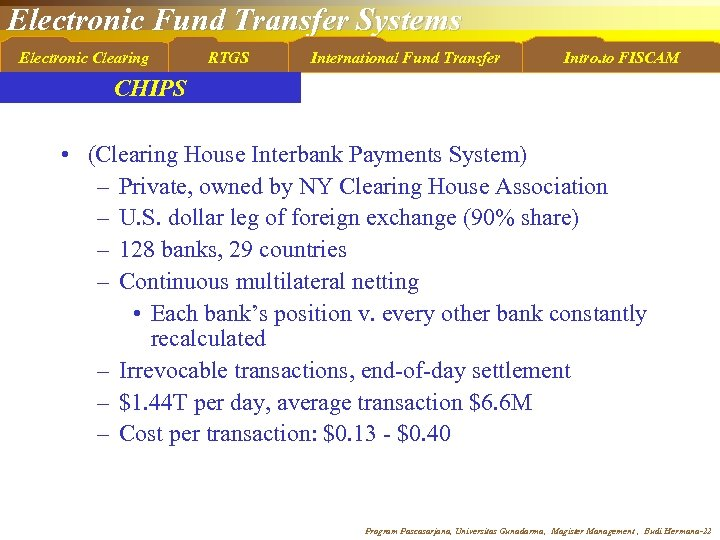 Electronic Fund Transfer Systems Electronic Clearing RTGS International Fund Transfer Intro. to FISCAM CHIPS