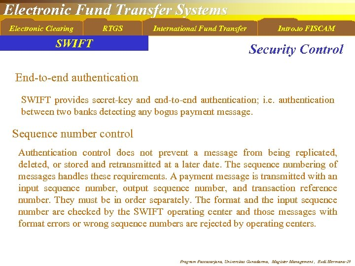 Electronic Fund Transfer Systems Electronic Clearing RTGS SWIFT International Fund Transfer Intro. to FISCAM