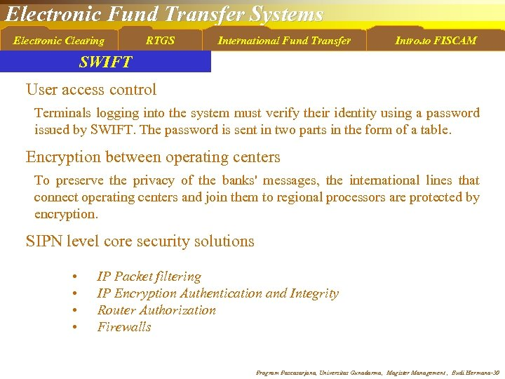 Electronic Fund Transfer Systems Electronic Clearing RTGS International Fund Transfer Intro. to FISCAM SWIFT