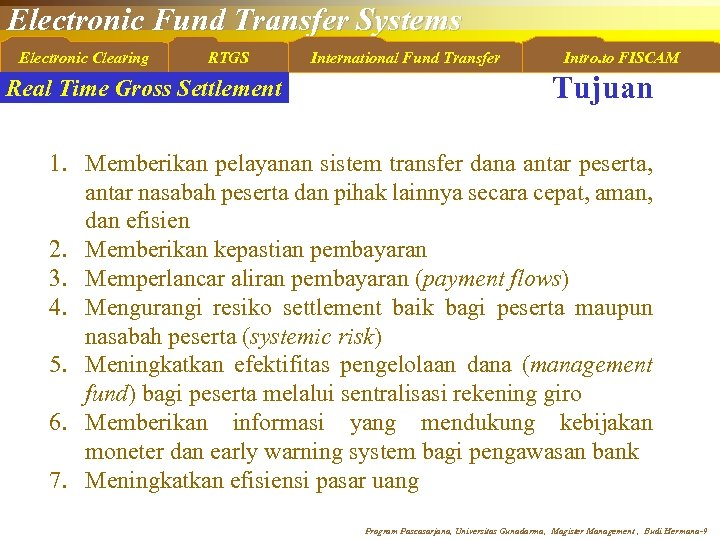 Electronic Fund Transfer Systems Electronic Clearing RTGS Real Time Gross Settlement International Fund Transfer