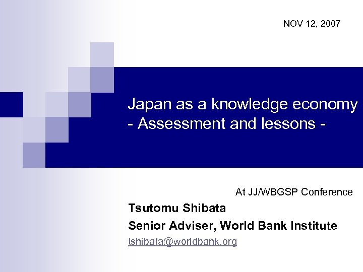 NOV 12, 2007 Japan as a knowledge economy - Assessment and lessons - At