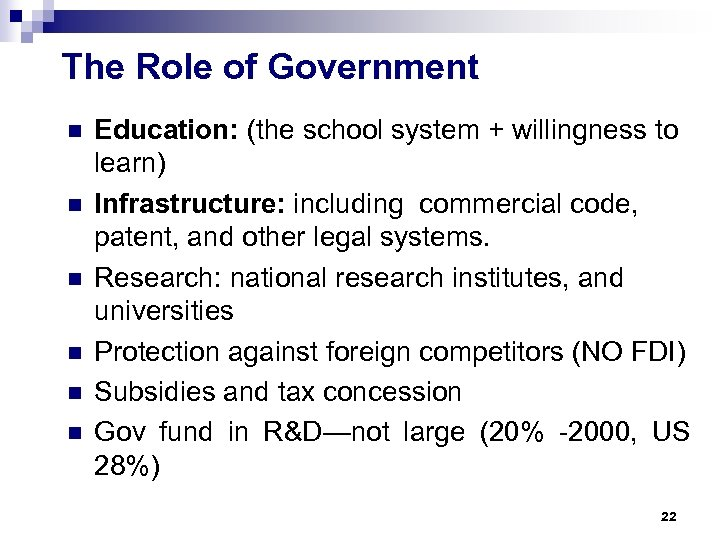 The Role of Government n n n Education: (the school system + willingness to
