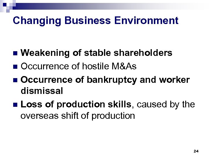 Changing Business Environment Weakening of stable shareholders n Occurrence of hostile M&As n Occurrence
