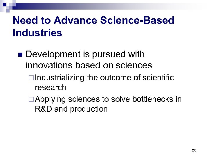 Need to Advance Science-Based Industries n Development is pursued with innovations based on sciences