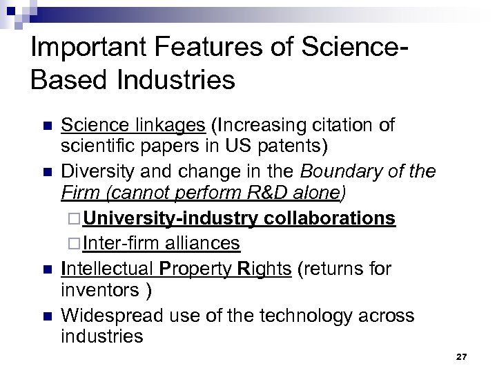 Important Features of Science. Based Industries n n Science linkages (Increasing citation of scientific