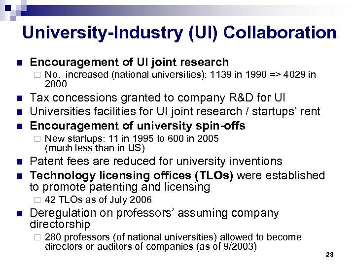 University-Industry (UI) Collaboration n Encouragement of UI joint research ¨ n n n Tax