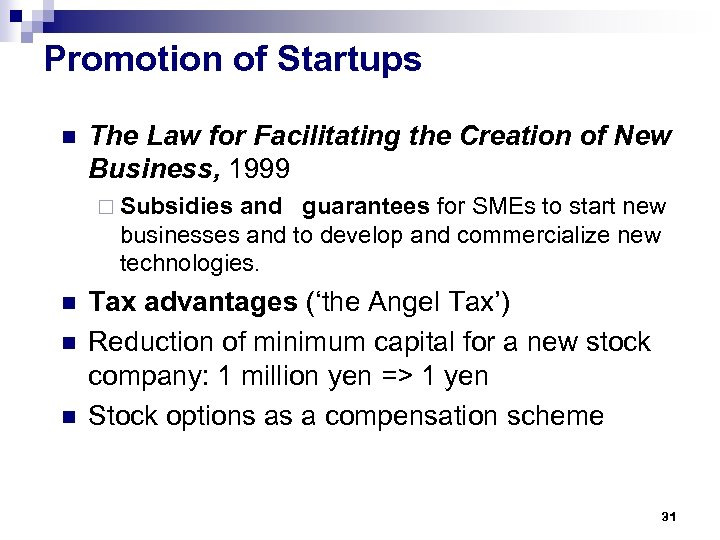 Promotion of Startups n The Law for Facilitating the Creation of New Business, 1999