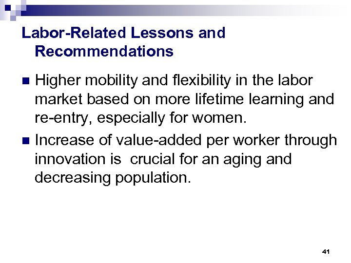 Labor-Related Lessons and Recommendations Higher mobility and flexibility in the labor market based on