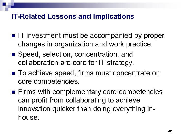 IT-Related Lessons and Implications n n IT investment must be accompanied by proper changes