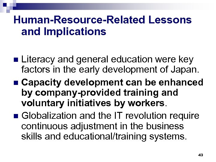 Human-Resource-Related Lessons and Implications Literacy and general education were key factors in the early