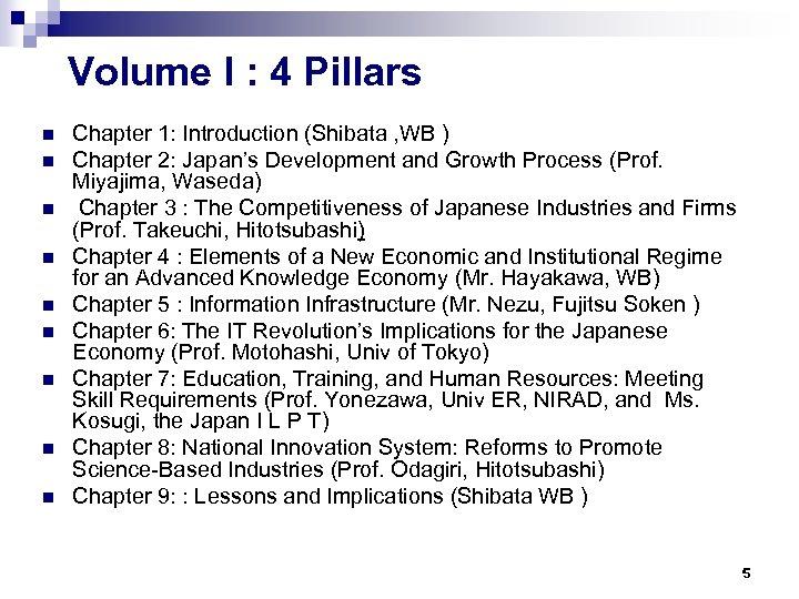Volume I : 4 Pillars n n n n n Chapter 1: Introduction (Shibata