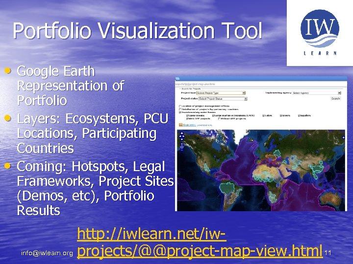 Portfolio Visualization Tool • Google Earth • • Representation of Portfolio Layers: Ecosystems, PCU