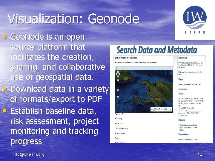Visualization: Geonode • Geo. Node is an open • • source platform that facilitates