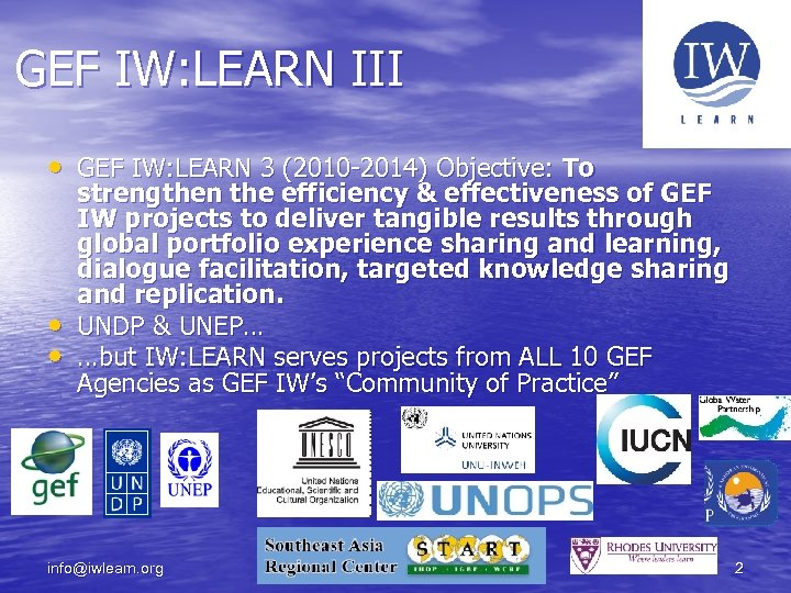 GEF IW: LEARN III • GEF IW: LEARN 3 (2010 -2014) Objective: To •