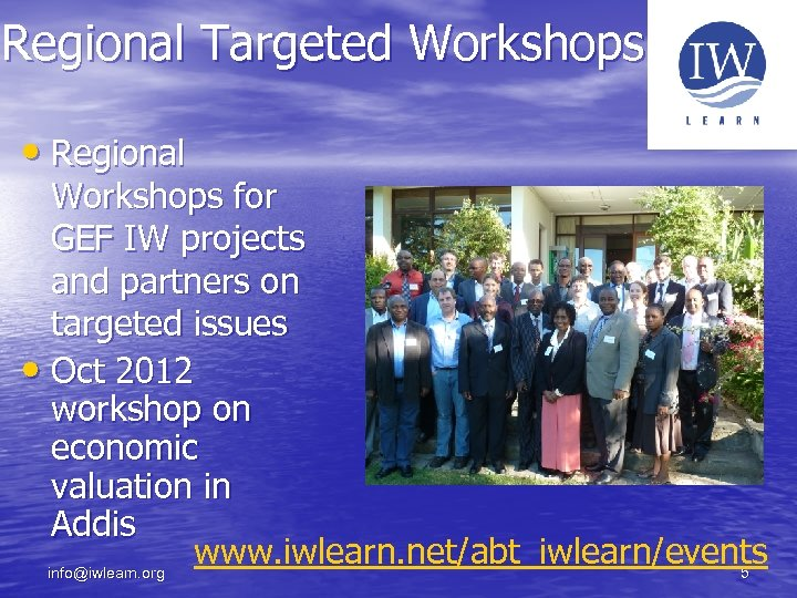 Regional Targeted Workshops • Regional Workshops for GEF IW projects and partners on targeted