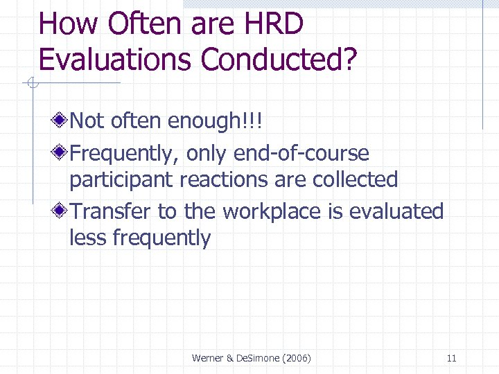 How Often are HRD Evaluations Conducted? Not often enough!!! Frequently, only end-of-course participant reactions
