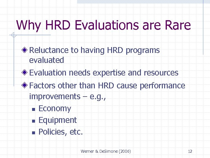Why HRD Evaluations are Reluctance to having HRD programs evaluated Evaluation needs expertise and