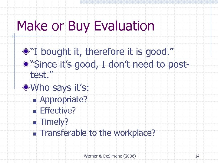 """Make or Buy Evaluation """"I bought it, therefore it is good. """" """"Since it's"""