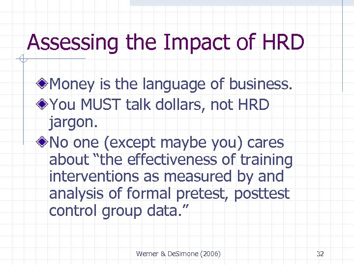 Assessing the Impact of HRD Money is the language of business. You MUST talk
