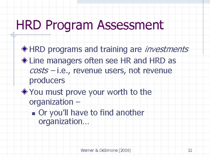 HRD Program Assessment HRD programs and training are investments Line managers often see HR