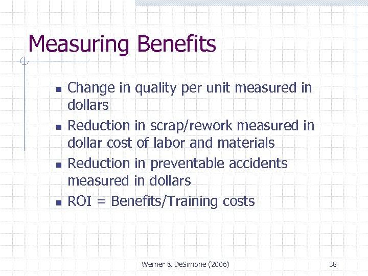 Measuring Benefits n n Change in quality per unit measured in dollars Reduction in
