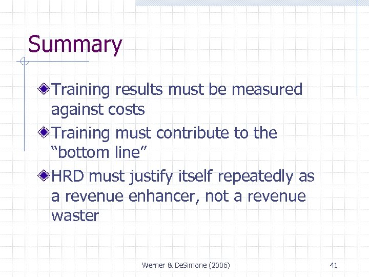 """Summary Training results must be measured against costs Training must contribute to the """"bottom"""