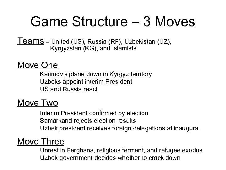Game Structure – 3 Moves Teams – United (US), Russia (RF), Uzbekistan (UZ), Kyrgyzstan