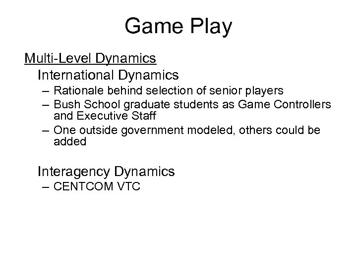 Game Play Multi-Level Dynamics International Dynamics – Rationale behind selection of senior players –