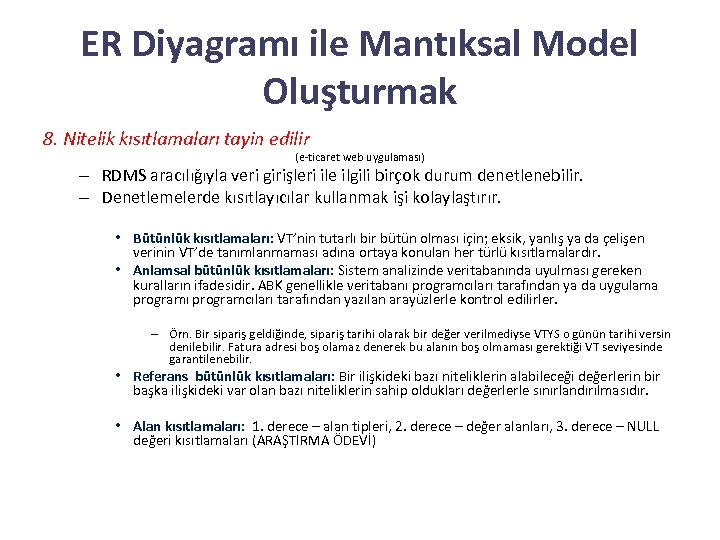 ER Diyagramı ile Mantıksal Model Oluşturmak 8. Nitelik kısıtlamaları tayin edilir (e-ticaret web uygulaması)