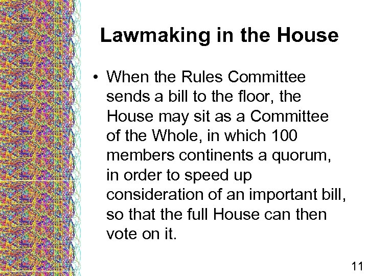 Lawmaking in the House • When the Rules Committee sends a bill to the