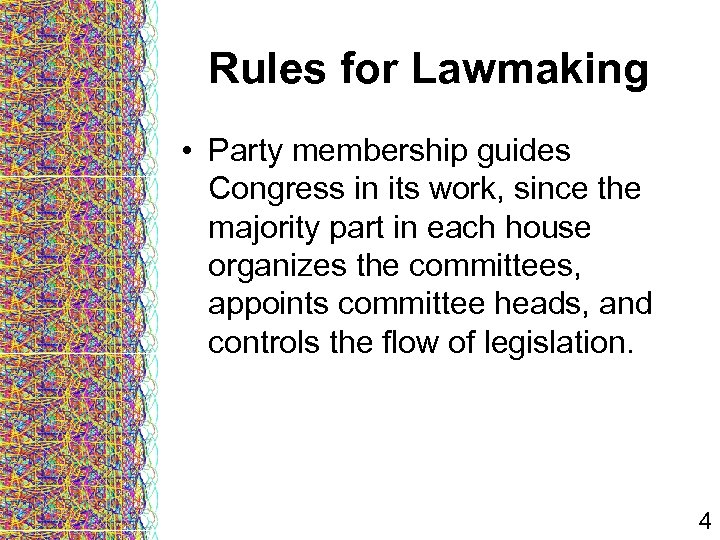 Rules for Lawmaking • Party membership guides Congress in its work, since the majority