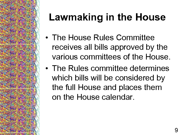 Lawmaking in the House • The House Rules Committee receives all bills approved by
