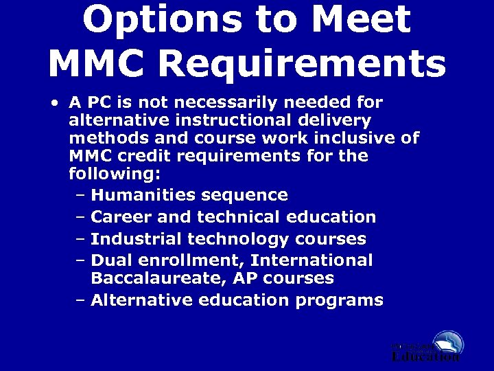 Options to Meet MMC Requirements • A PC is not necessarily needed for alternative