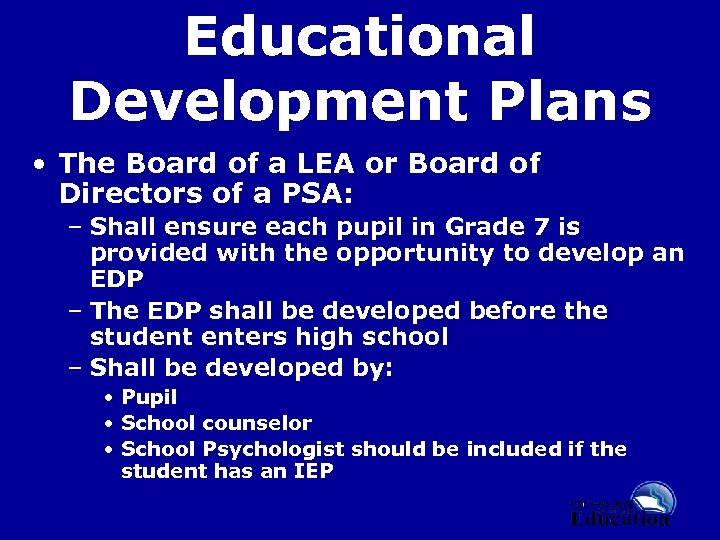 Educational Development Plans • The Board of a LEA or Board of Directors of