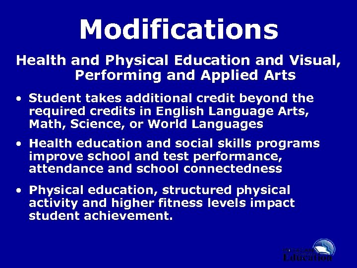 Modifications Health and Physical Education and Visual, Performing and Applied Arts • Student takes