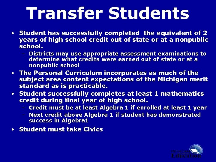 Transfer Students • Student has successfully completed the equivalent of 2 years of high