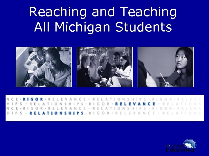 Reaching and Teaching All Michigan Students