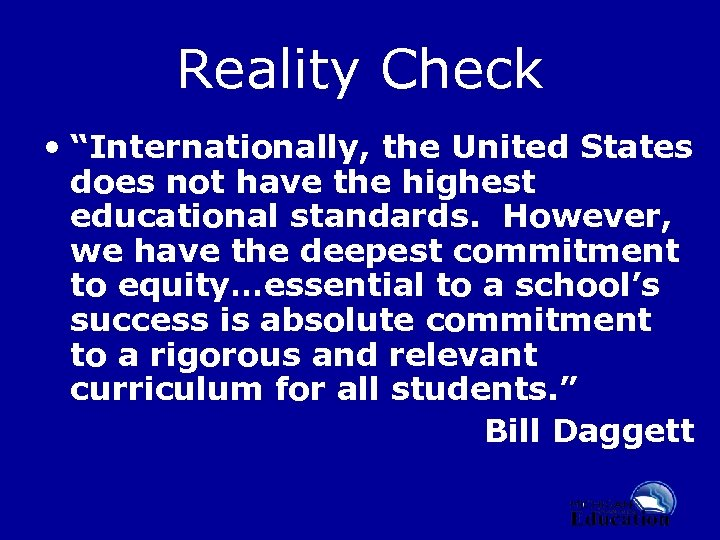 "Reality Check • ""Internationally, the United States does not have the highest educational standards."