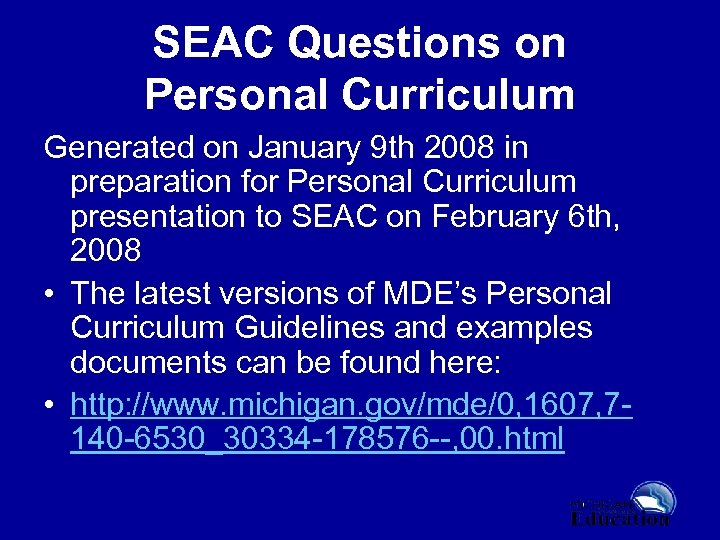 SEAC Questions on Personal Curriculum Generated on January 9 th 2008 in preparation for