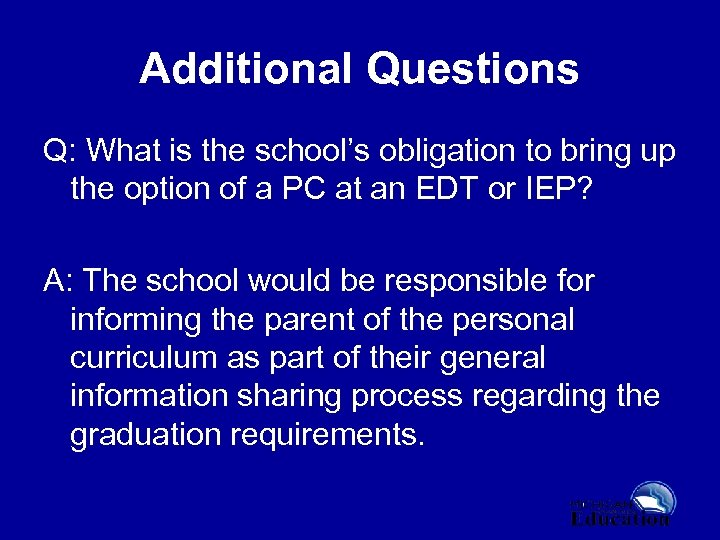 Additional Questions Q: What is the school's obligation to bring up the option of
