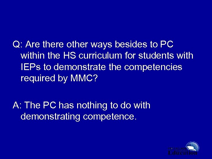 Q: Are there other ways besides to PC within the HS curriculum for students