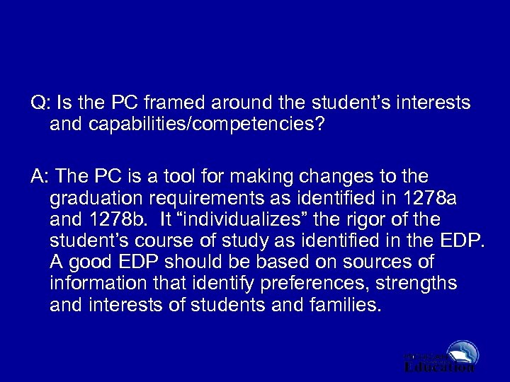 Q: Is the PC framed around the student's interests and capabilities/competencies? A: The PC