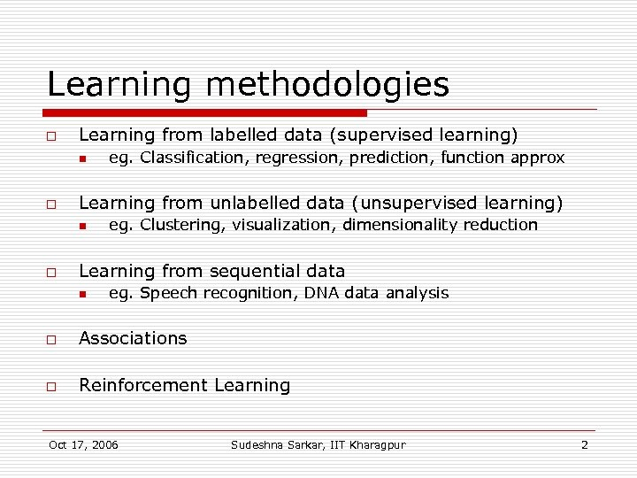 Learning methodologies o Learning from labelled data (supervised learning) n o Learning from unlabelled