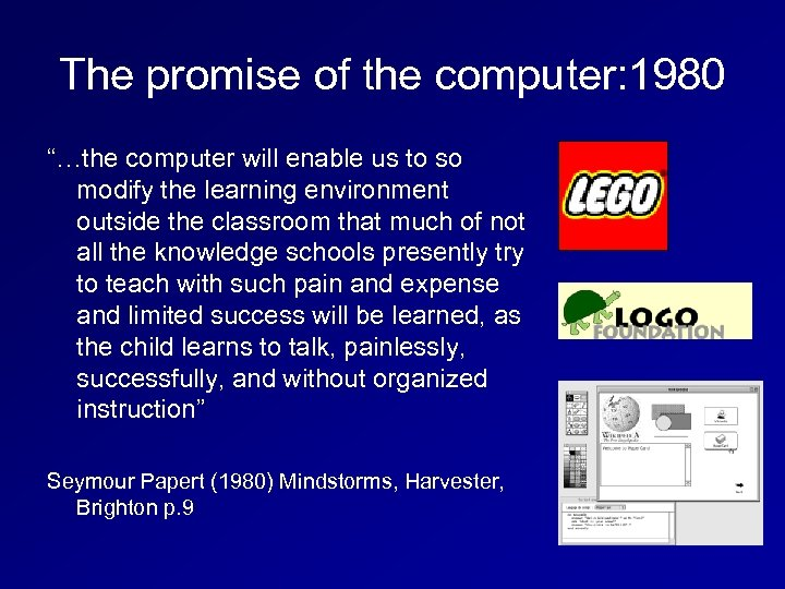 "The promise of the computer: 1980 ""…the computer will enable us to so modify"