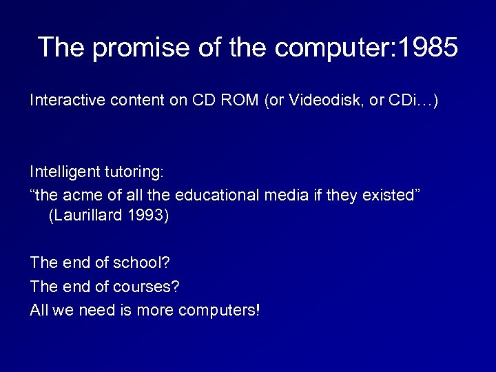 The promise of the computer: 1985 Interactive content on CD ROM (or Videodisk, or