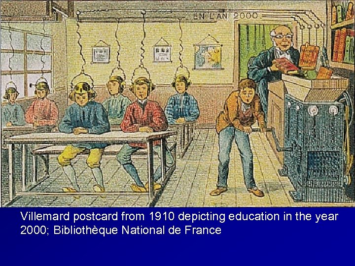 Villemard postcard from 1910 depicting education in the year 2000; Bibliothèque National de France