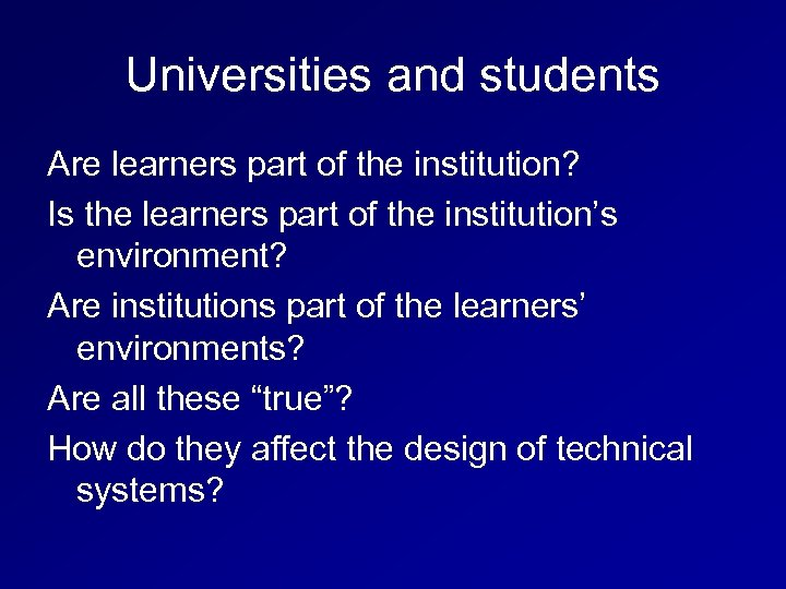Universities and students Are learners part of the institution? Is the learners part of
