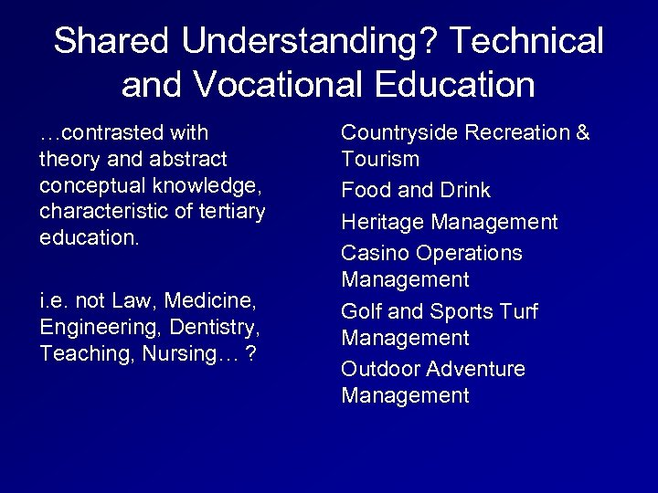 Shared Understanding? Technical and Vocational Education …contrasted with theory and abstract conceptual knowledge, characteristic
