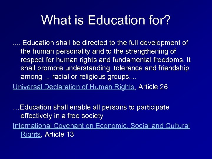 What is Education for? . . Education shall be directed to the full development